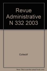 La revue administrative, numéro 332 - 2003