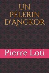 Un Pélerin d'Angkor: Lorsqu'il fait le voyage d'Angkor en 1901, Pierre Loti exauce enfin l'un de ses rêves d'enfant. En révélant au célèbre voyageur ... et une véritable leçon de sagesse...