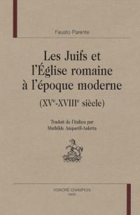les Juifs et l'Eglise romaine à l'époque moderne (XVe-XVIIIe siècle)