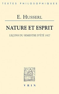 Nature et esprit : Leçons du semestre d'été 1927