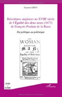 Réecritures anglaises au XVIIIe siècle de l'Egalité des deux sexes (1673) de François Poulain de la Barre : Du politique au polémique