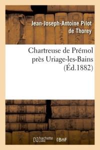 Chartreuse de Premol  ed 1882