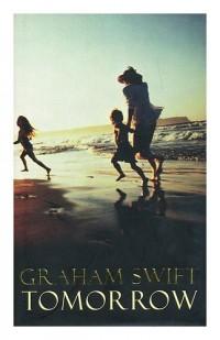 Tomorrow / Graham Swift
