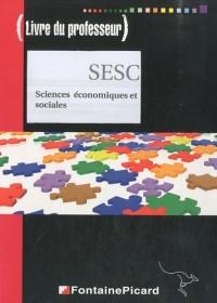 Sciences économiques et sociales SESC 2e d'exploration : Livre du professeur (1Cédérom)