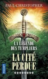 La légende des Templiers, Tome 8 : La cité perdue [Poche]