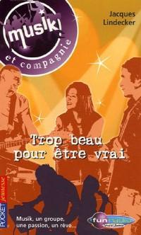 Musik et compagnie, Tome 2 : Trop beau pour être vrai !