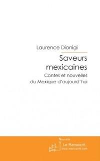 Saveurs Mexicaines: Contes et nouvelles du Mexique d'aujourd'hui