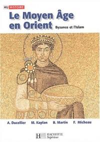 Le Moyen Age en Orient : Byzance et l'Islam, Des Barbares aux Ottomans