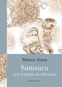 Samsara et la Prophetie du Selwamal