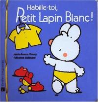 Habille-toi, Petit Lapin Blanc