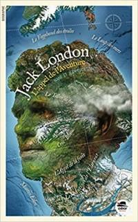 Jack London, L'appel de l'aventure