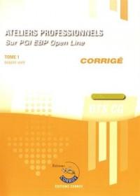Ateliers professionnels T1 - Corrigé: Sur PGI EBP Open Line