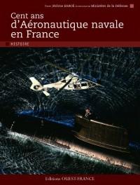 Cent ans d'Aéronautique navale en France