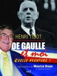 De Gaulle et moi : Quelle aventure !