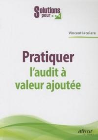 Pratiquer l'audit à valeur ajoutée