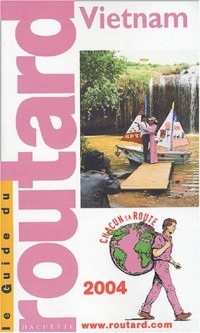 Guide du Routard : Vietnam 2004