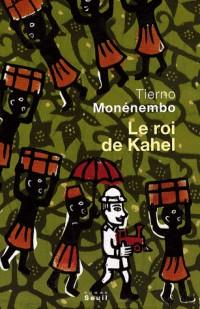 Le Roi De Kahel - Prix Renaudot 2008
