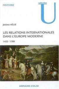 Les relations internationales dans l'Europe moderne : Conflits et équilibres européens 1453-1789