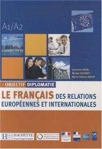 Objectif diplomatie A1/A2 : Le français des relations européennes et internationales