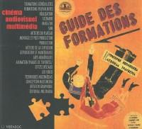 Guide des formations aux métiers du cinéma, de l'audiovisuel et du multimédia