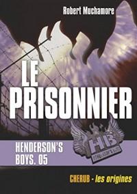 Henderson's Boys, Tome 5 : Le Prisonnier