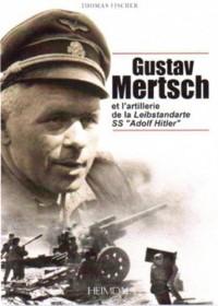 Gustav Mertsch et l'artillerie de la Leibstandarte SS Adolf Hitler