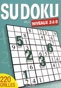 Sudoku : Volume 5, Niveaux 3 à 5