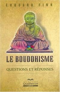 Le bouddhisme : Questions et réponses