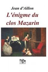 L'énigme du clos Mazarin: Les enquêtes de Louis Fronsac