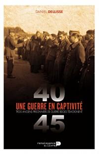Une guerre en captivite 1940-1945