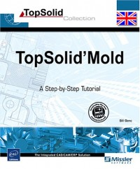 TopSolid'Mold - A Step-by-Step Tutorial