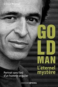 Goldman l'éternel mystère
