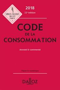 Code de la consommation 2018, annoté et commenté - 22e éd.