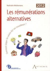 Remunerations alternatives, cinquième édition, comment doper (le salaire de) vos travailleurs? (les)