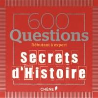 600 Questions secrets d'histoire