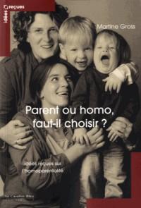 Parent ou homo : faut-il choisir ? : Idées reçues sur l'homoparentalité