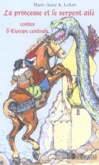 Princesse et le Serpent Aile Contes d'Europe Centrale