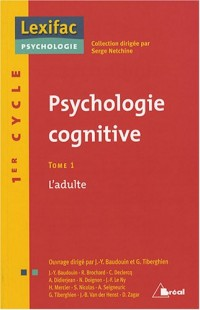 Psychologie cognitive : Tome 1, L'adulte