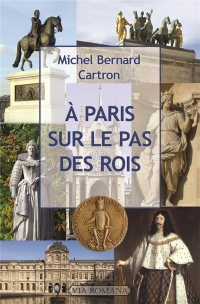 A PARIS, SUR LE PAS DES ROIS