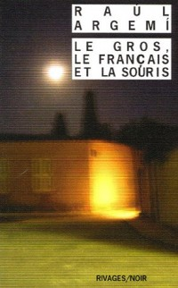 Le Gros, le Français et la Souris