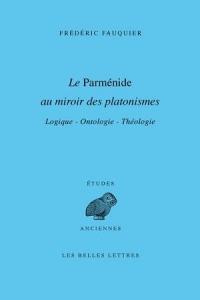 Le Parménide au miroir des platonismes