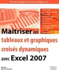 Maîtriser les tableaux et graphiques croisés dynamiques avec Excel 2007