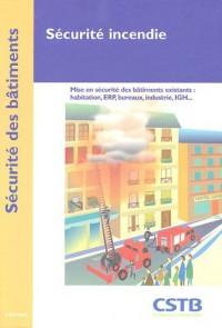 Sécurité incendie : Mise en sécurité des bâtiments existants : habitation, ERP, bureaux, industrie, IGH...