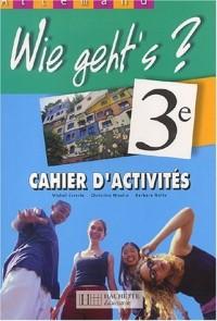 Allemand 3ème Wie Geht's ? : Cahier d'activités