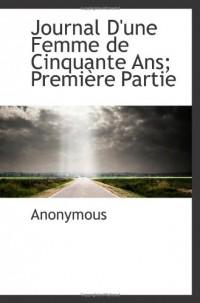 Journal D'une Femme de Cinquante Ans; PremiÃ..re Partie