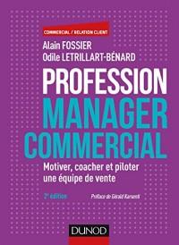 Profession manager commercial - 2e éd. - Motiver, coacher et piloter une équipe de vente