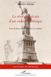 Le rêve américain d'un enfant d'Afrique : Livre II d'une auto biographie en 6 volumes