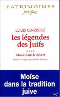 Les Légendes des Juifs, Tome 4 : Moïse dans le désert