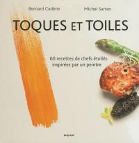 Toques et Toiles : 60 recettes de chefs étoilés inspirées par un peintre