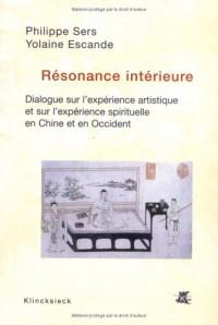 Résonance intérieure. Dialogue sur l'expérience artistique et l'expérience spirituelle en Chine et en Occident